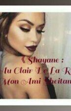 《SHAYANE : Au Clair De La Rue, Mon Ami Sheitan.》 by Mrcnn_Queen