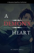 A Demon's Heart (Rev. Dipcifica Fanfic) by Ohjin_Obo24