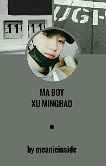 ☆ Ma Boy [Xu Minghao] ☆