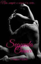 Segunda Chance  by SRA_White