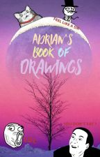 Adrian's Book Of Drawings ^ - ^ by AdrianIsBored