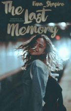 The Last Memory by ema_shapiro