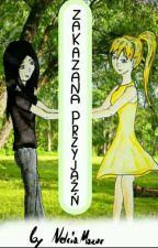 Zakazana Przyjaźń by NelciaMazur