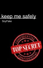 keep me safely by SoyFakeLand