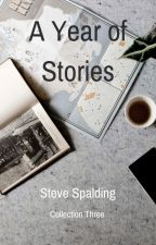 A Year of Stories (Collection Three) by sbspalding
