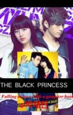 The Black Princess: Fall in love with a Gangster book 2 by ParkChaeRinn