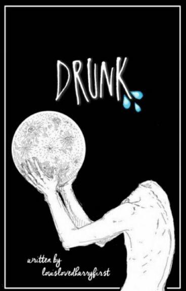 Drunk    Larry Stylinson ❦