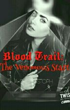 Blood Trail: The Venomous Start #Wattys2016 by A-S-Christoph