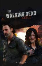 The Walking Dead Addict by NormanAddixon