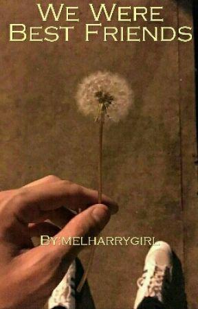 We Were Best Friends by melharrygirl