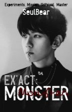 EX'ACT: Monster by SeulBear