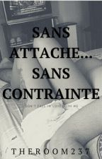 Sans attache...Sans contrainte... by theroom237