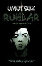 Umutsuz Ruhlar  by a_suicide_note
