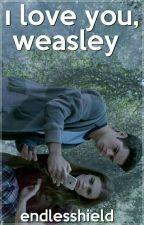 I Love You,Weasley by MechiBlanco