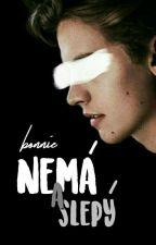 Nemá a slepý by eat_Bonnie