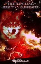 Jeremy x Wolf! Reader by rhylidove_19