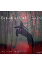 Paranormal life by Infinityofpromises