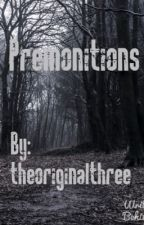 Premonitions  by theoriginalthree