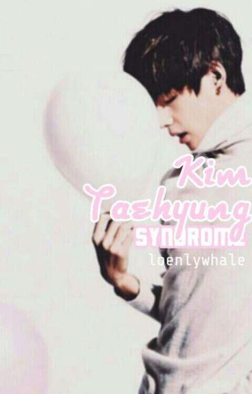 Kim Taehyung Syndrome.