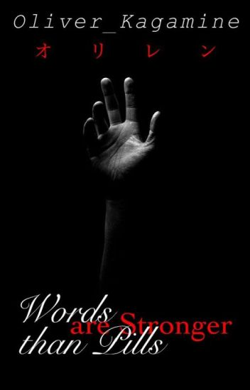 Words are Stronger than Pills [Len x Oliver Fanfiction]