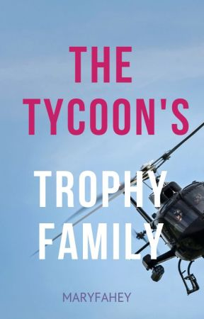 The Tycoon's Trophy Family by MaryFahey