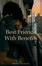 Best friends with benefits by Anonymous567765