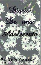 Diario De Una Adolecente. by LoqueraFeliz