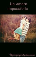 Un amore impossibile by myinfinityobsession