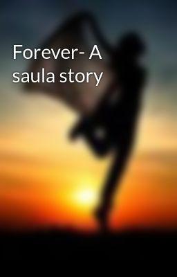 Forever- A saula story