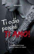 Ti odio perché ti amo! by ImmaG93