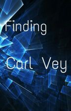 Finding Carl Vey (OLD VERSION) by Rain_Wing