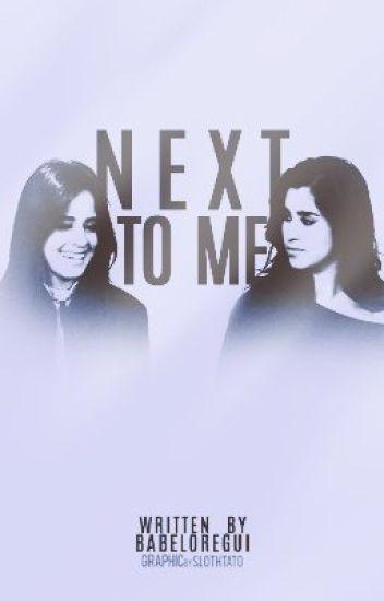 Next to Me (Camren)