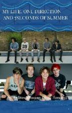 My Life, One Direction And 5SOS {PAUSADA} by RulitosdeHoran8