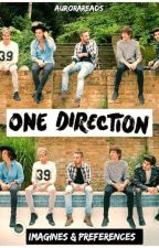 One Direction Imagines/Preferences by aurorareads