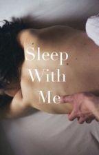 Sleep with me by wonderhell