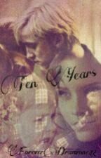 Ten Years- A Dramione One-Shot by ForeverDramione22