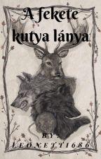 A Fekete Kutya Lánya by Leonetti686