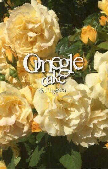 Omegle - Cake [✔️]