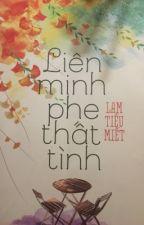 LIÊN MINH PHE THẤT TÌNH (LÂM TIỂU MIẾT) by VyNguynL0