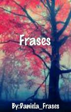Frases by Daniela_Pirela