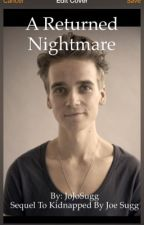 A Returned Nightmare ||Joe Sugg|| by JoJoSuggy