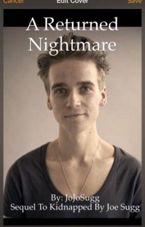 A Returned Nightmare ||Joe Sugg|| by JoJoSuggy