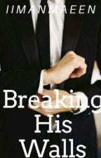Breaking His Walls by iimanmaeen