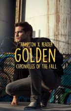 ↞ golden ↠ (a hampton X reader, chronicles of fall fanfic) by pastelgarbagecan
