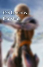 O.S Lemons Hotshot by misterpixel