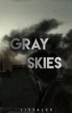 Gray Skies by cloudygrayskies
