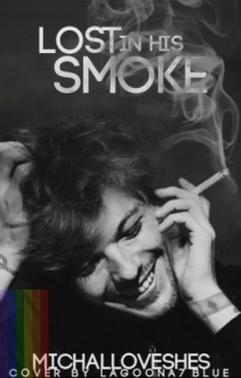 Lost in his smoke ♚ L.S