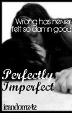 Perfectly Imperfect by irandomz42