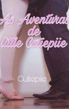 As Aventuras de little Cutiepiie by Littlecutiepiie