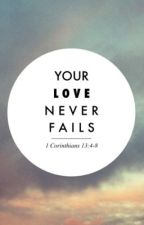 Love Never Fails by LostxcHope